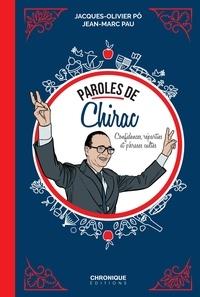 Jacques-Olivier Pô et Jean-Marc Pau - Paroles de Chirac - Confidences, réparties et phrases cultes.