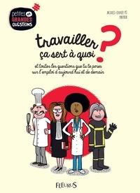 Jacques-Olivier Pô et  Halfbob - Travailler, ça sert à quoi ? - et toutes les questions que tu te poses sur l'emploi d'aujourd'hui et de demain..