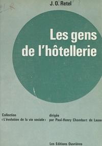 Jacques-Olivier Retel et Paul-Henry Chombart de Lauwe - Les gens de l'hôtellerie.