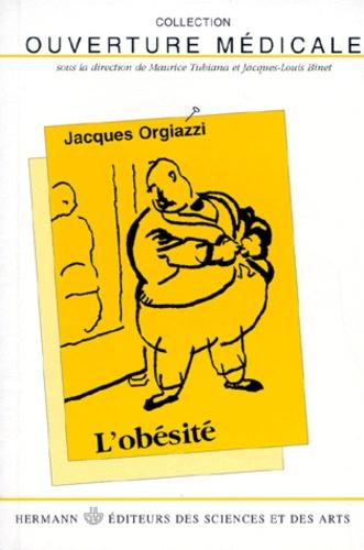 Jacques Orgiazzi - L'obésité.