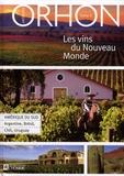 Jacques Orhon - Les vins du Nouveau Monde - Volume 2, Amérique du Sud : Argentine, Brésil, Chili, Uruguay.