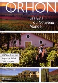 Les vins du Nouveau Monde - Volume 2, Amérique du Sud : Argentine, Brésil, Chili, Uruguay.pdf