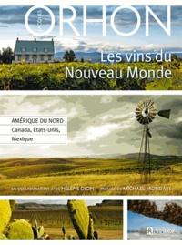Les vins du Nouveau Monde - Jacques Orhon |