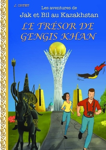 Jacques Ortet - Le trésor de Gengis Khan.