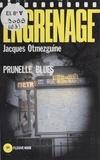 Jacques Otmezguine - Engrenage : Prunelle blues.