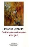 Jacques Ouaknin - De génération en génération... - Etre juif.