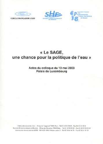 Jacques Oudin - Le SAGE, une chance pour la politique de l'eau - Actes du colloque du 19 mai 2003, Palais du Luxembourg.