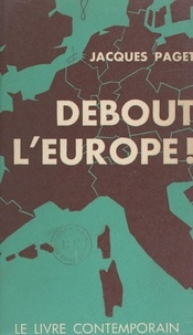 Jacques Paget - Debout l'Europe !.