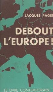 Jacques Paget - Debout l'Europe !.