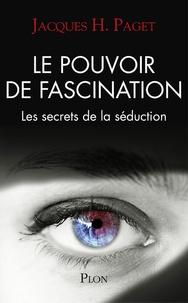 Le pouvoir de fascination - Les secrets de la séduction.pdf