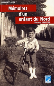 Jacques Pagniez - Mémoires d'un enfant du Nord - Hornaing 1950-1960.