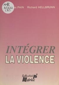 Jacques Pain et Richard Hellbrunn - Intégrer la violence.