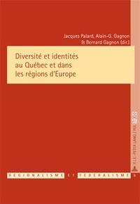 Jacques Palard et Bernard Gagnon - Diversité et identités au Québec et dans les régions d'Europe.