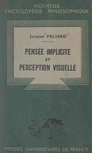 Jacques Paliard et Emile Bréhier - Pensée implicite et perception visuelle - Ébauche d'une optique psychologique.