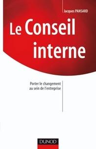 Jacques Pansard - Le Conseil interne - Porter le changement au sein de l'entreprise.