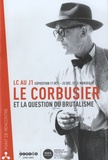 Jacques Papadopoulos - Le Corbusier et la question du brutalisme.