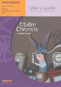 Jacques Papadopoulos - Maître Chronos, La mesure du temps - Cahier pédagogique, Cycle 3.