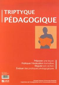 Jacques Paquay et Françoise Wargnies - Triptyque pédagogique - Préparer une leçon, pratiquer l'évaluation formative, réguler son action, évaluer des pratiques pédagogiques.