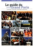 Jacques Paquier - Le guide du (très) Grand Paris - L'Ile-de-France en 2016.