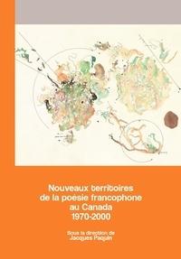 Jacques Paquin - Archives des lettres canadienn  : Nouveaux territoires de la poésie francophone au Canada 1970-2000 - Archives des lettres canadiennes.