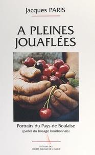 Jacques Paris - À pleines jouaflées - Portraits du Pays de Boulaise (parler du bocage bourbonnais).