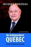 Jacques Parizeau et Robin Philpot - Independent Quebec, An - The past, the present and the future.