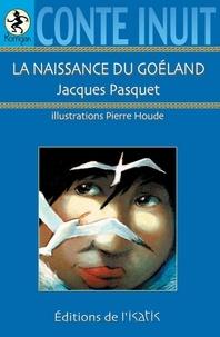 Jacques Pasquet - La naissance du goéland - Conte inuit.