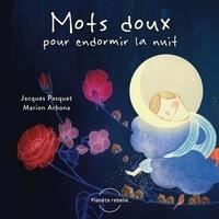 Jacques Pasquet - Mots doux pour endormir la nuit - Images poétiques pour un oreiller.