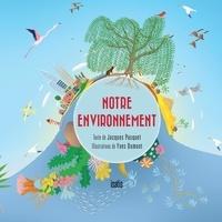Jacques Pasquet et Yves Dumont - Notre environnement.