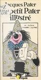 Jacques Pater et Alain Revellin - Le petit Pater illustré.