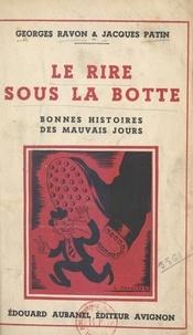 Jacques Patin et Georges Ravon - Le rire sous la botte - Bonnes histoires des mauvais jours.