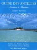 Jacques Patuelli - Guide des Antilles - Croisière et tourisme - Toutes les Petites Antilles de Grenade aux Iles Vierges.