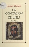 Jacques Paugam - La contagion de Dieu.