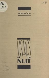 Jacques-Paul Billet - Visages de la nuit.