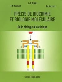 Jacques-Paul Borel et François-Xavier Maquart - Précis de biochimie et de biologie moléculaire - De la biologie à la clinique.