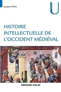 Jacques Paul - Histoire intellectuelle de l'Occident médiéval.