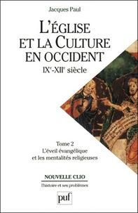 Jacques Paul - L'Eglise et la culture en Occident IXe-XIIe siècles - Tome 2, L'éveil évangélique et les mentalités religieuses.