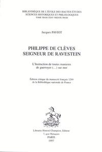 Jacques Paviot - L'instruction de toutes manieres de guerroyer (...) sur mer - Philippe de Clèves, seigneur de Ravestein.