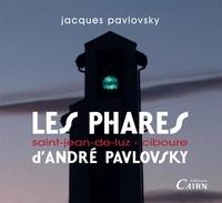 Jacques Pavlovsky - Les phares d'André Pavlovsky - Saint Jean de Luz - Ciboure.