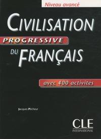Civilisation progressive du français niveau avancé- Avec 400 activités - Jacques Pécheur pdf epub