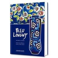 Jacques Peiffer - Bleu Longwy - Images des Orients, écrits d'Occident.