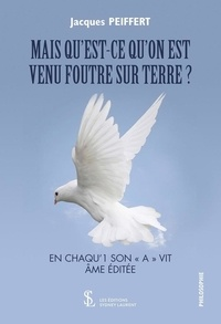 Livre gratuit à lire et à télécharger Qu'est-ce qu'on est venu foutre sur Terre ? 9791032633236 (French Edition) iBook DJVU CHM