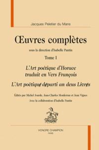 Jacques Peletier du Mans - Oeuvres complètes - Tome 1, L'Art poétique d'Horace traduit en Vers Francois.