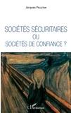 Jacques Pelletan - Sociétés sécuritaires oup sociétés de confiance.