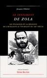 Jacques Pelletier - Le testament de Zola - Les Evangiles et la religion de l'humanité au tournant du XXe siècle.
