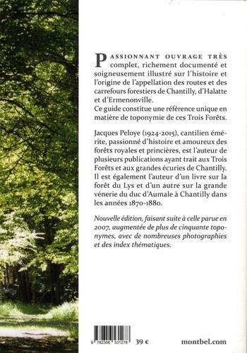 Toponymie des Trois Forêts. Carrefours, routes, chemins et poteaux des forêts de Chantilly, d'Halatte et d'Ermenonville