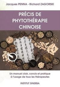 Jacques Penna et Richard Zagorski - Précis de phytothérapie Chinoise - Un manuel concis, clair et pratique à l'usage de tous les thérapeutes.