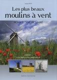 Jacques Peny - Les plus beaux moulins à vent - Beauce - Val de Loire.
