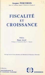 Jacques Percebois - Fiscalité et croissance : une approche par les modèles.