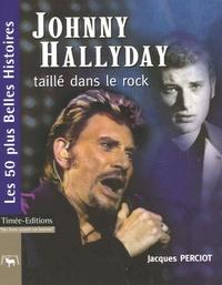 Jacques Perciot - Johnny Hallyday - Taillé dans le rock.